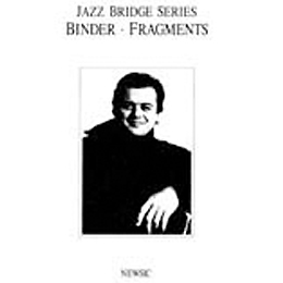 Jazz Bridge Series Binder Károly: Fragments 1992