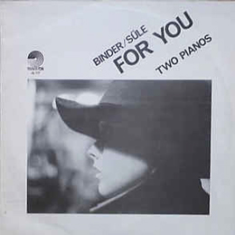 Binder/Süle: For You - Two Pianos 1992