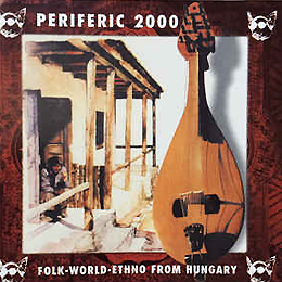 Periferic 2000 Folk-world-ethno from Hungary 2000
