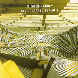 Binder Károly:The prepared piano 2. 2002
