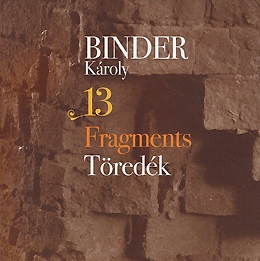 Binder Károly: 13 Fragments