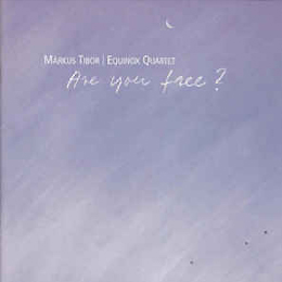 Márkus Tibor / Equinox Quartet: Are you free? 2002