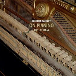 Binder Károly: On   Pianino Live at Baja 2002