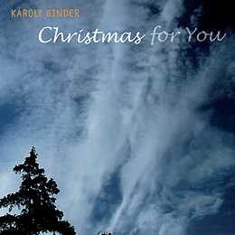 Binder Károly: Christmas For You 2004