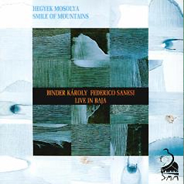 Binder Károly/Federico Sanesi Smile Of Mountains 1994