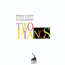 Binder Károly/Kutas Zsolt Two Pianos   1996