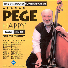 Pege Aladár: Happy Jazz Rock for everybody 1996